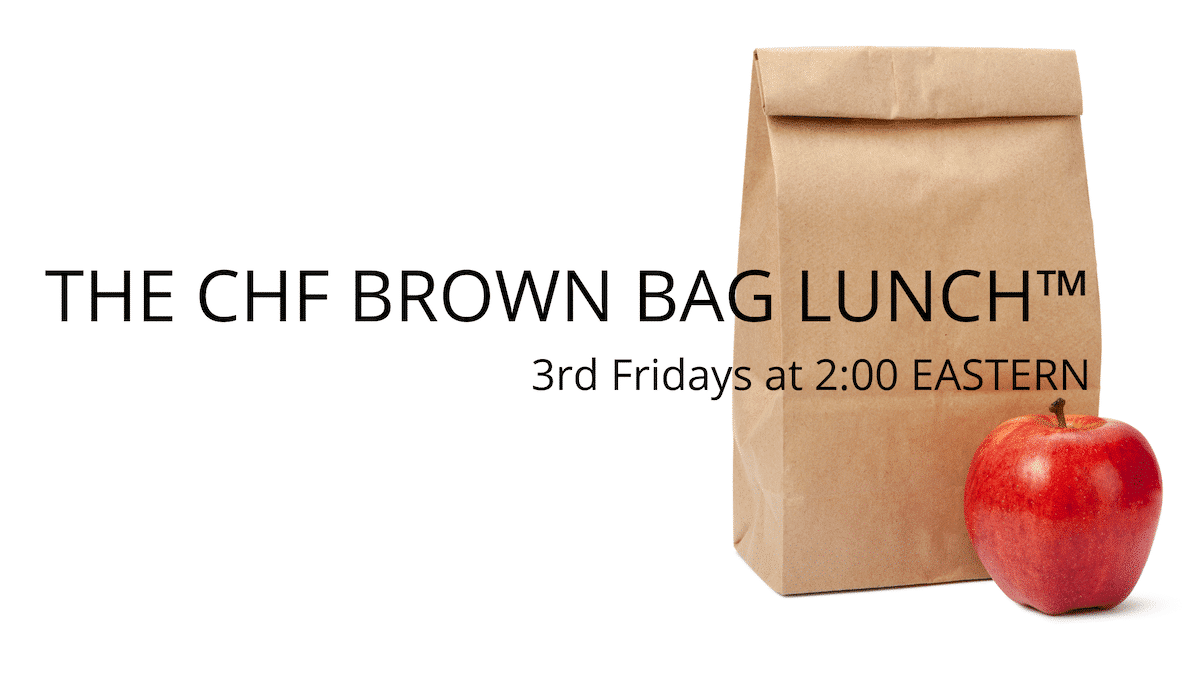 The CHF Brown Bag Lunch
