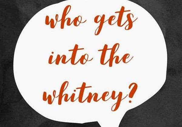 Word bubble, Whitney, Who gets into the Whitney, text
